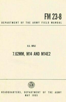 $13.99 • Buy FM 23-8 7.62mm, M14 And M14E2 Dated May 1965 (Reprint)