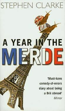 A Year In The Merde. By Clarke, Stephen | Book | Condition Acceptable • 2.66£