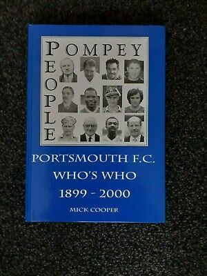Pompey People Portsmouth F.C. Who's Who 1899-2000 By Mick Cooper A Good Hardback • 4.50£