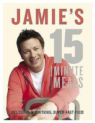AU18 • Buy Jamie's 15-Minute Meals: Delicious, Nutritious, Super-Fast Food By Jamie Oliver