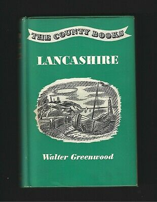 Lancashire :The County Books Series By Walter Greenwood ( First Edition 1951 ) • 12£