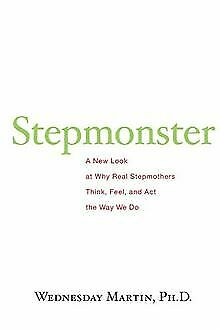 Stepmonster: A New Look At Why Real Stepmothers Think...   Book   Condition Good • 7.44£
