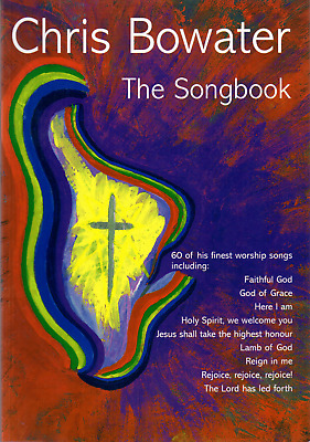 CHRIS BOWATER THE SONGBOOK 60 Of His Finest Worship Songs Sheet Music Book  • 17.95£