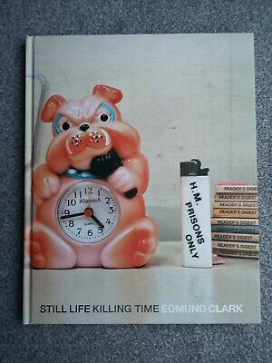 Still Life: Killing Time By Edmund Clark (Hardback, 2007) Photobook • 7£