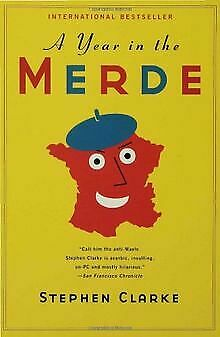 A Year In The Merde By Stephen Clarke | Book | Condition Very Good • 3.26£