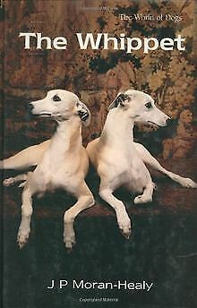 The Whippet (World Of Dogs) By Moran-Healy, J. P. | Book | Condition Very Good • 23.38£
