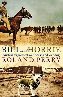 AU39.99 • Buy Bill And Horrie: Australia'S Greatest War Horse And War Dog By Roland Perry PB