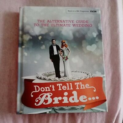 Don't Tell The Bride BBC Brand New £16.99 Hardback Now £4.50 • 4.50£