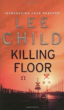 Killing Floor (Jack Reacher) By Child, Lee   Book   Condition Very Good • 3.10£