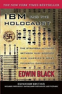 IBM And The Holocaust: The Strategic Alliance Between... | Book | Condition Good • 24.30£
