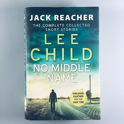 No Middle Name: The Complete Collected Jack Reacher Stories By Lee Child 1st Ed • 9.95£