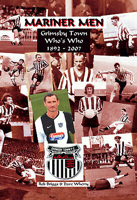 £12.95 • Buy Mariner Men - Grimsby Town Who's Who 1892-2007 - Mariners - GTFC Football Book