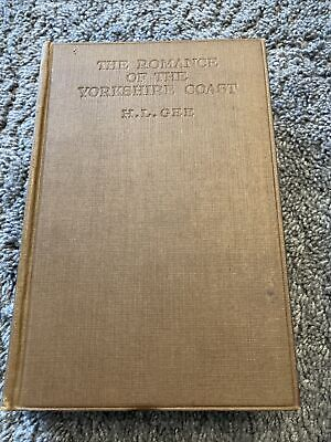 £10 • Buy The Romance Of The Yorkshire Coast By H L Gee 1st Edition 1928