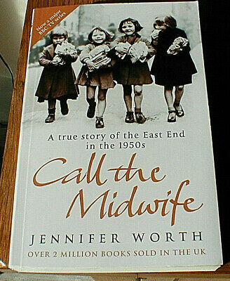 Story Book Softback Call The Midwife Jennifer Worth London's East End In The 50s • 3.99£