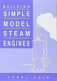 £3.25 • Buy Building Simple Model Steam Engines By Cain, Tubal | Book | Condition Very Good