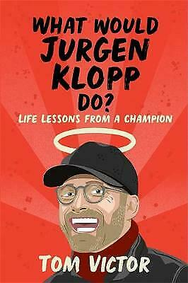 £4.95 • Buy What Would Jurgen Klopp Do?: Life Lessons From A Champion By Tom Victor...
