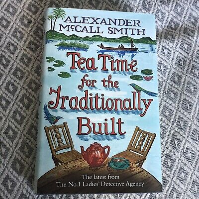 £5 • Buy Tea Time For The Traditionally Built By Alexander McCall Smith (Hardcover, 2009)