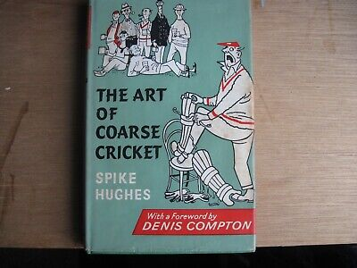 £5.75 • Buy THE ART OF COARSE CRICKET By SPIKE HUGHES - H/Back Book