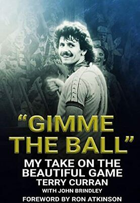 £19.99 • Buy Gimme The Ball - Terry Curran - My Take On The Beautiful Game - SIGNED BOOK