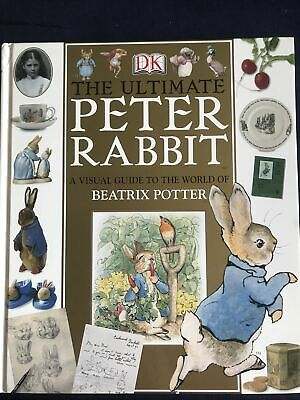 £2.80 • Buy The Ultimate Peter Rabbit Book: A Visual Guide To The World Of Beatrix Potter