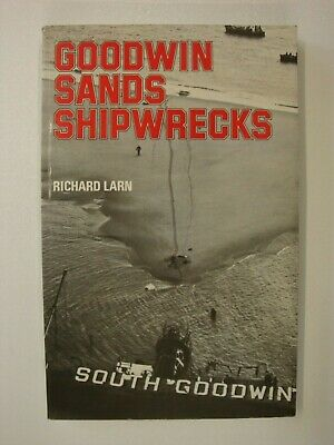 £3.99 • Buy Goodwin Sands Shipwrecks: English Channel Salvage, Lightships, Deal, Wreck Index