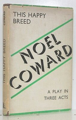 This Happy Breed Noel Coward A Play In 3 Acts 1st Edition 1943 Windmill Press DJ • 225£