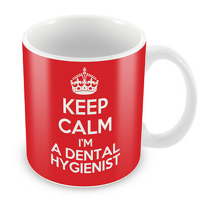 KEEP CALM I'm A Dental Hygienist Mug - Coffee Cup Gift Idea Present • 6.99£