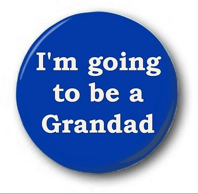 £0.99 • Buy I'M GOING TO BE A GRANDAD  - 1 Inch / 25mm Button Badge - Novelty Cute Baby
