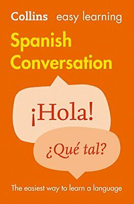 Easy Learning Spanish Conversation By Collins Dictionaries New Paperback Book • 7.46£