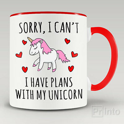 AU25 • Buy Funny Novelty Mug SORRY I CAN'T, I HAVE PLANS WITH MY UNICORN Gift Idea For Kids