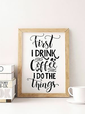 £6.95 • Buy A4 Or A3 Kitchen/cafe/restaurant Picture/print/sign - 'First I Drink The Coffee'