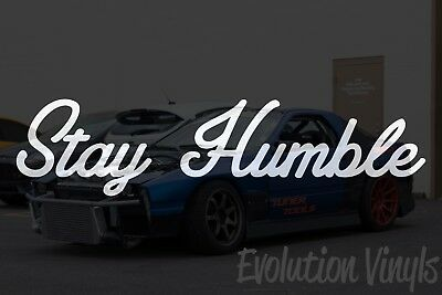 $1.99 • Buy Stay Humble V1 Decal Sticker - CEO JDM Lowered Stance Low Drift Slammed Turbo