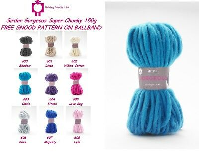 Sirdar Gorgeous Super Chunky 150g - CLEARANCE PRICE FROM £4.99 - FREE SNOOD PATT • 4.99£