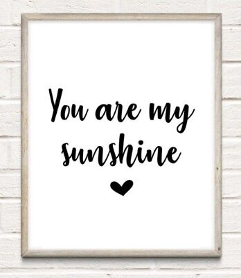 You Are My Sunshine Typography Print Poster Unframed Quote Love Nursery Home • 4.49£