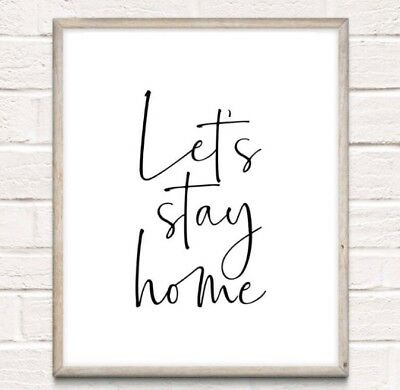Let's Stay Home Typography Print Poster Family Love Unframed Home Quote Gift • 4.49£