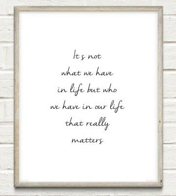 Who We Have In Life Typography Print Poster Family Love Unframed Home Quote Gift • 4.49£