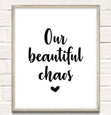 Beautiful Chaos Typography Print Poster Family Love Unframed Home Quote Gift • 4.49£