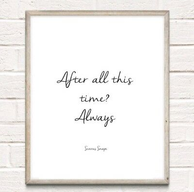 Harry Potter Snape Typography Print Poster Unframed Home Quote Gift Always • 3.75£