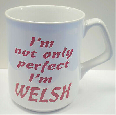 £9.50 • Buy *** 'I'm Not Only Perfect, I'm WELSH' MUG Wales Novelty - Ideal Gift ***