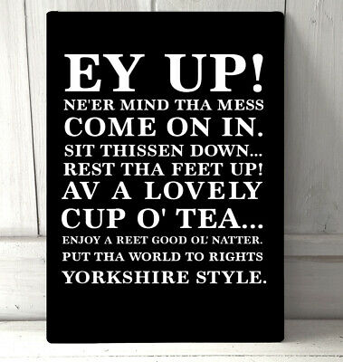 Yorkshire Dialect Slang Funny Quotes A4 Metal Sign Plaque Wall Art Home Decor • 14.99£
