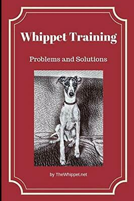 Whippet Training: Problems And Soluti By Zelda TheWhippet.net New Paperback Book • 6.27£
