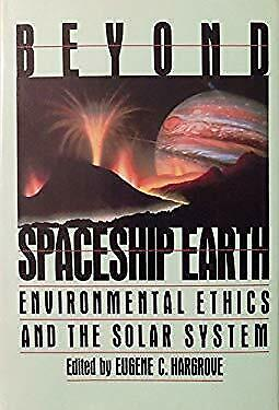 Beyond Spaceship Earth : Environmental Ethics And The Solar System • 4.96£