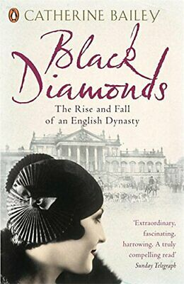 Black Diamonds By Catherine Bailey New Paperback / Softback Book • 10.46£