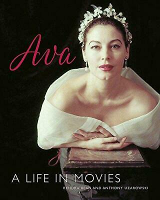 Ava Gardner: A Life In Movies By Anthony Uzarowski, Kendra Bean • 34.78£