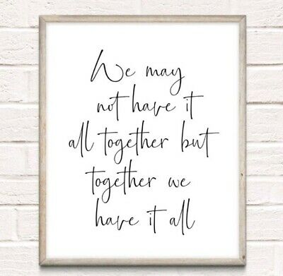Together Have It All Typography Print Poster Family Love Unframed Home Quote • 4.49£