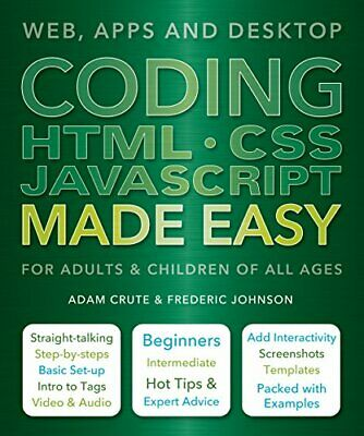 Coding HTML CSS JavaScript Made Easy: Web  Apps And Desktop New Paperback Book • 10.59£