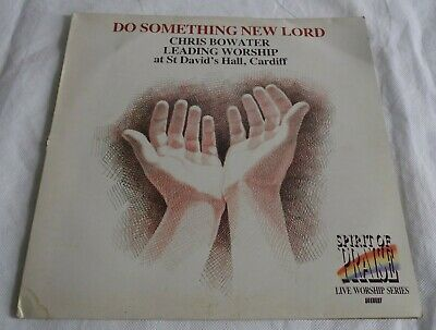 Do Something New Lord Chris Bowater 1986 Word LTD Record Free Post (ZZ) • 9.95£