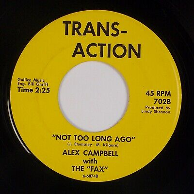 £21.82 • Buy ALEX CAMPBELL & FAX: Not Too Long Ago TRANSACTION Wisconsin Soul Garage 45 HEAR
