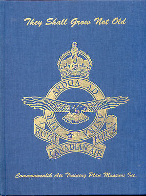 $44.16 • Buy  THEY SHALL GROW NOT OLD  -RCAF War Dead 1939 To 1945 - Royal Canadian Air Force