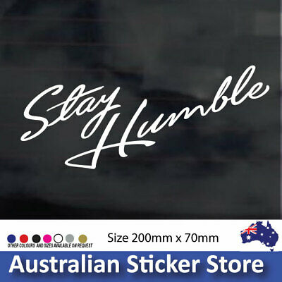 AU5.94 • Buy Stay Humble Car Sticker Decal JDM Drift Car Ute 4x4